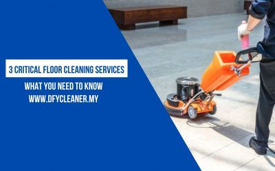3 Critical Floor Cleaning Services You Need To Know