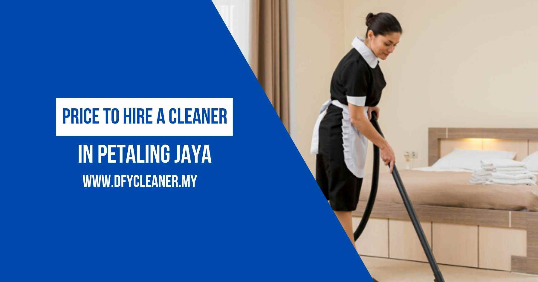 Price To Hire a Cleaner in Petaling Jaya