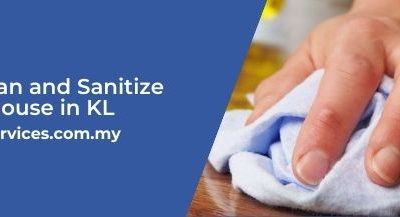 How To Clean and Sanitize Your House in KL