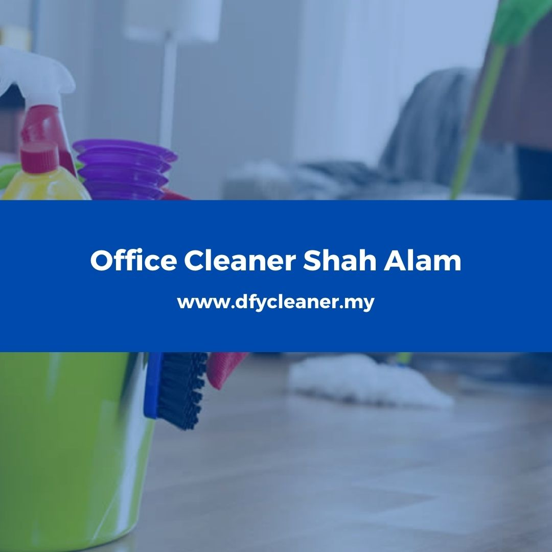 Office Cleaner Shah Alam