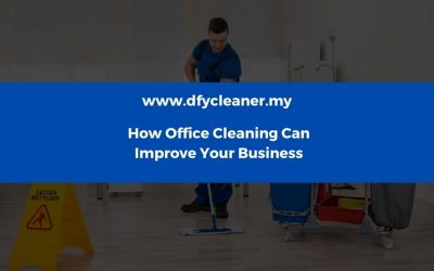 How Office Cleaning Can Improve Your Business