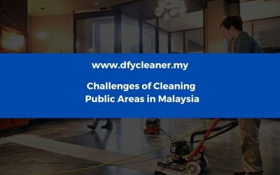 Challenges of Cleaning Public Areas in Malaysia