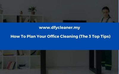 How To Plan Your Office Cleaning (The 3 Top Tips)