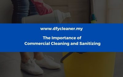 The Importance of Commercial Cleaning and Sanitizing