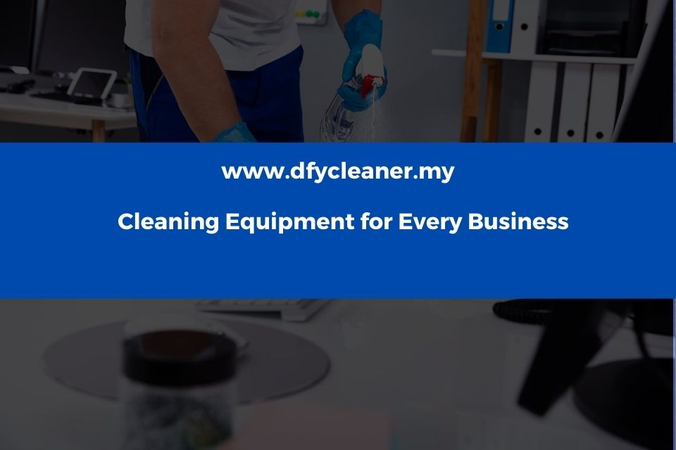 Cleaning Equipment for Every Business