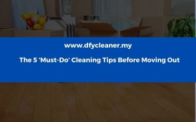 The 5 'Must-Do' Cleaning Tips Before Moving Out