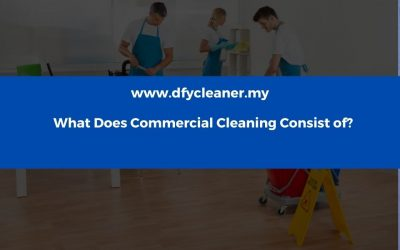 What Does Commercial Cleaning Consist Of