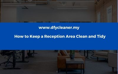 How to Keep a Reception Area Clean and Tidy