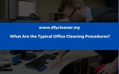 What Are the Typical Office Cleaning Procedures?