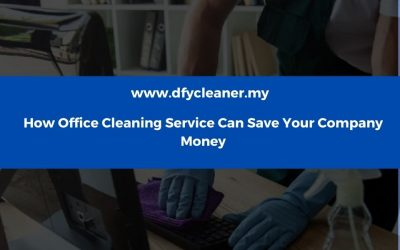 How Office Cleaning Service Can Save Your Company Money