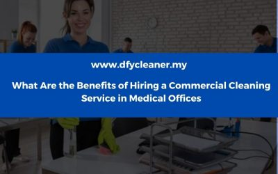 What Are the Benefits of Hiring a Commercial Cleaning Service in Medical Offices